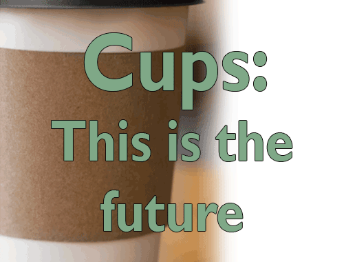Sustainable Cups - This is the future