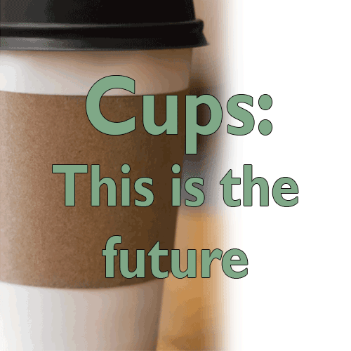 Cups This is The Future